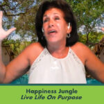 Happiness Jungle – Live Life On Purpose