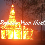 Allow Your Inner Pain To Go Up In Flames